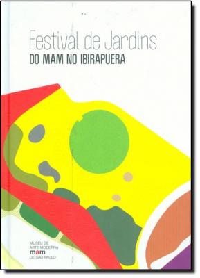 FESTIVAL DE JARDINS DO MAM NO IBIRAPUERA