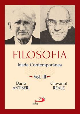 FILOSOFIA - VOLUME III - IDADE CONTEMPORÂNEA
