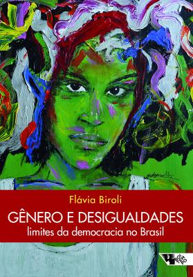 GÊNERO E DESIGUALDADES - LIMITES DA DEMOCRACIA NO BRASIL