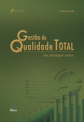 GESTÃO DA QUALIDADE TOTAL - UMA ABORDAGEM PRÁTICA