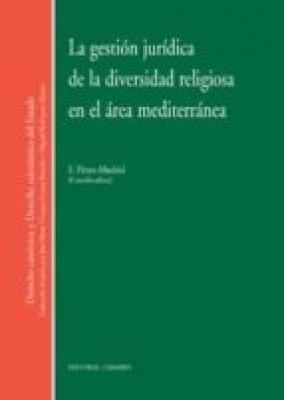 GESTION JURIDICA DE LA DIVERSIDAD RELIGIOSA EN EL AREA MEDITERRAN EA