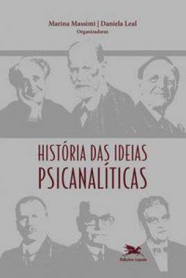 HISTÓRIA DAS IDEIAS PSICANALÍTICAS