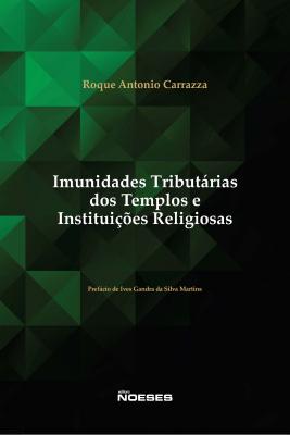 IMUNIDADES TRIBUTÁRIAS DOS TEMPLOS E INSTITUIÇÕES RELIGIOSAS