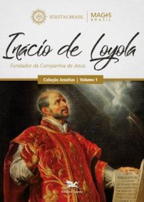 INÁCIO DE LOYOLA - Vol. 1