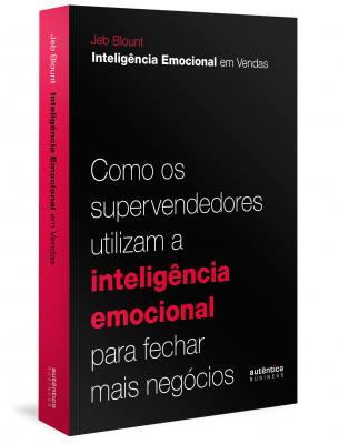 INTELIGÊNCIA EMOCIONAL EM VENDAS: COMO OS SUPERVENDEDORES UTILIZAM A INTELIGÊNCIA EMOCIONAL PARA FECHAR MAIS NEGÓCIOS