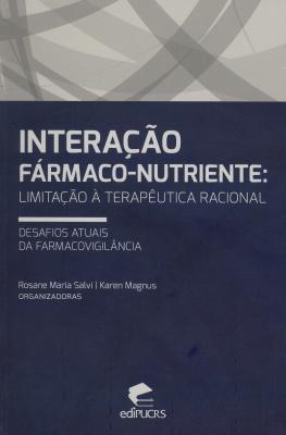 INTERAÇÃO FÁRMACO-NUTRIENTE: LIMITAÇÃO À TERAPÊUTICA RACIONAL