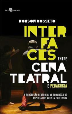 INTERFACES ENTRE CENA TEATRAL E PEDAGOGIA