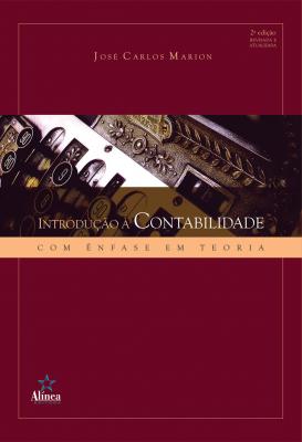 INTRODUCAO A CONTABILIDADE - COM ENFASE EM TEORIA