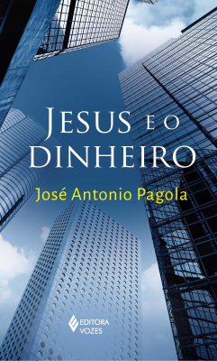 JESUS E O DINHEIRO - UMA LEITURA PROFÉTICA DA CRISE