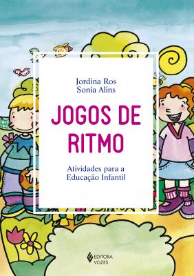 JOGOS DE RITMO - ATIVIDADES PARA A EDUCAÇÃO INFANTIL