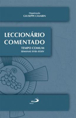 LECCIONARIO COMENTADO TEMPO COMUM SEMANAS XVIII-XXXIV - 1ª