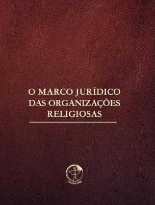 MARCO JURÍDICO DAS ORGANIZAÇÕES RELIGIOSAS