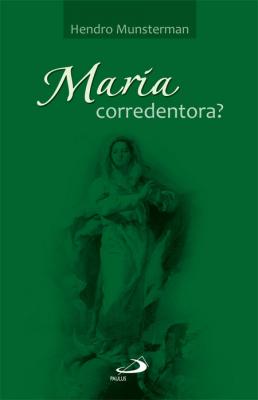 MARIA CORREDENTORA? - 1ª