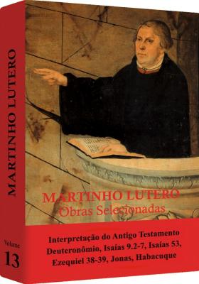 MARTINHO LUTERO - OBRAS SELECIONADAS VOL. 13