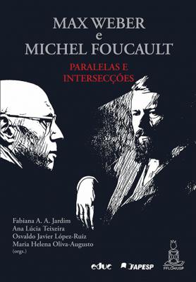 MAX WEBER E MICHEL FOUCAULT