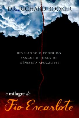 MILAGRE DO FIO ESCARLATE, O