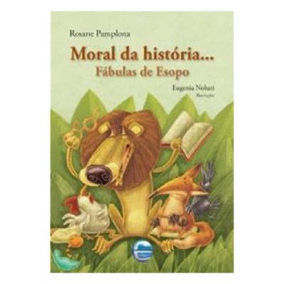 MORAL DA HISTORIA - FABULAS DE ESOPO - 1ª