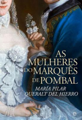 MULHERES DO MARQUÊS DE POMBAL, AS