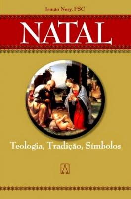 NATAL - TEOLOGIA TRADICAO SIMBOLOS