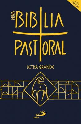NOVA BÍBLIA PASTORAL - LETRA GRANDE - EDIÇÃO ESPECIAL