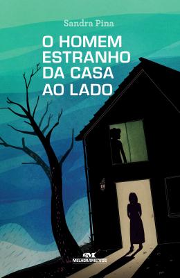 O HOMEM ESTRANHO DA CASA AO LADO