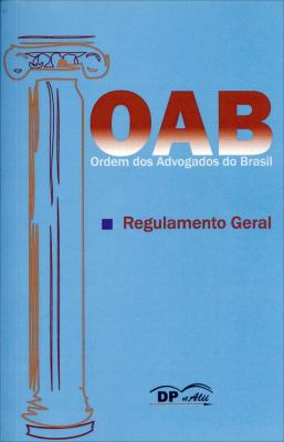 OAB - ORDEM DOS ADVOGADOS DO BRASIL - REGULAMENTO GERAL