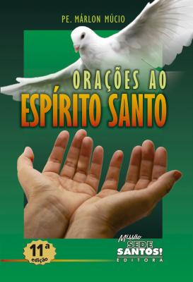 ORAÇÕES AO ESPÍRITO SANTO 1