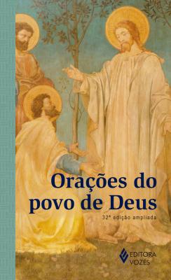 ORAÇÕES DO POVO DE DEUS - EDIÇÃO AMPLIADA
