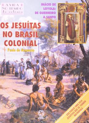 OS JESUÍTAS NO BRASIL COLONIAL