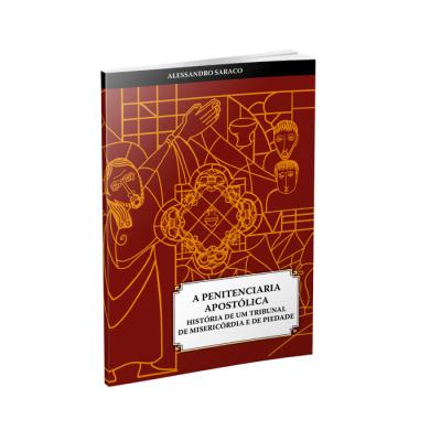 PENITENCIARIA APOSTOLICA, A - HISTORIA DE UM TRIBUNAL DE MISERICORDIA E DE  - 1