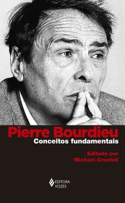 PIERRE BOURDIEU: CONCEITOS FUNDAMENTAIS