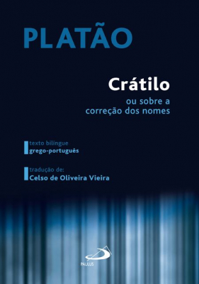 PLATÃO - CRÁTILO OU SOBRE A CORREÇAO DOS NOMES
