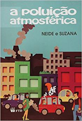 POLUICAO ATMOSFERICA, A - COL. VIVA A NATUREZA - 1