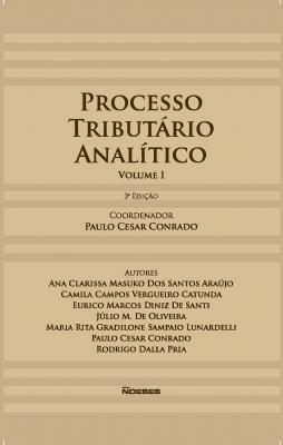 PROCESSO TRIBUTÁRIO ANALÍTICO VOLUME I  - 3 ED.