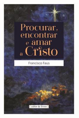 PROCURAR ENCONTRAR E AMAR A CRISTO