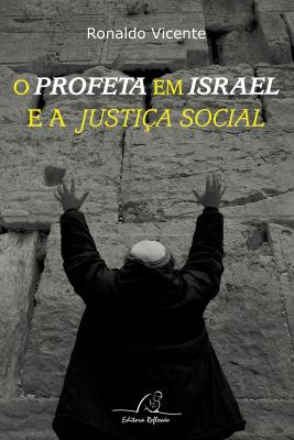 PROFETA EM ISRAEL E A JUSTIÇA SOCIAL, O