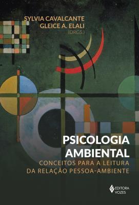 PSICOLOGIA AMBIENTAL - CONCEITOS PARA A LEITURA PESSOA-AMBIENTE