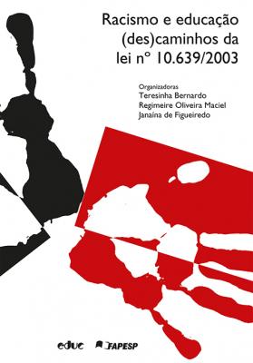 RACISMO E EDUCAÇÃO: (DES)CAMINHOS DA LEI Nº 10.639/2003