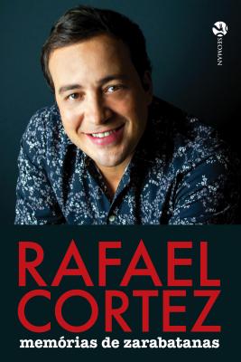 RAFAEL CORTEZ - MEMÓRIAS DE ZARABATANAS
