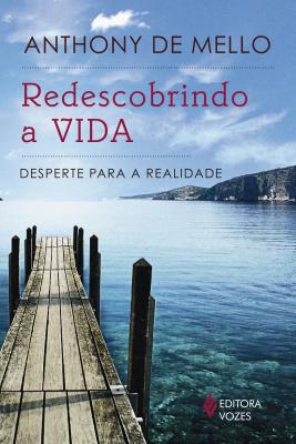 REDESCOBRINDO A VIDA - DESPERTE PARA A REALIDADE