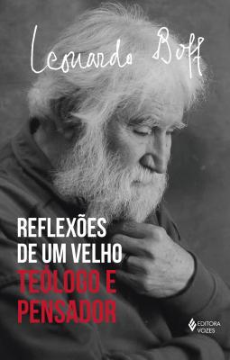 REFLEXÕES DE UM VELHO TEÓLOGO - TEÓLOGO E PENSADOR