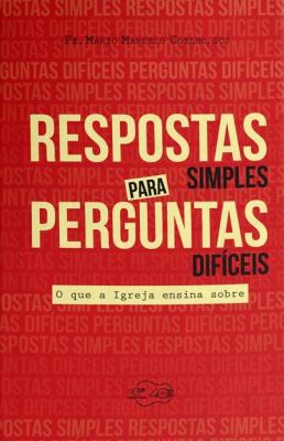 RESPOSTAS SIMPLES PARA PERGUNTAS DIFÍCEIS