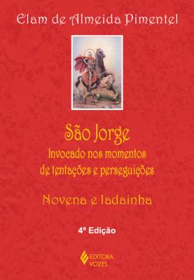 SÃO JORGE - INVOCADO NOS MOMENTOS DE TENTAÇÕES E PERSEGUIÇÕES - NOVENA E LADAINHA