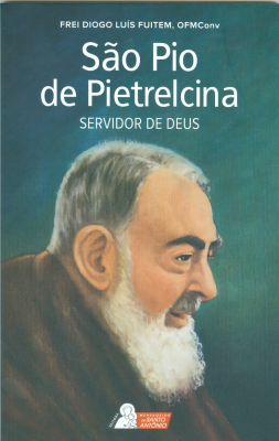 SÃO PIO DE PIETRELCINA - SERVIDOR DE DEUS