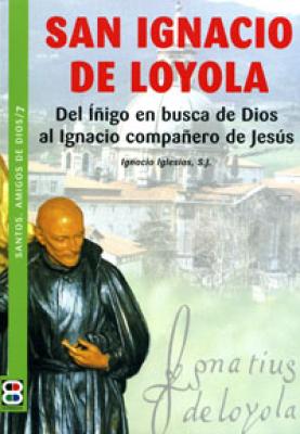 SAN IGNACIO DE LOYOLA - SANTOS AMIGOS DE DIOS