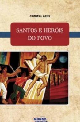 SANTOS E HERÓIS DO POVO