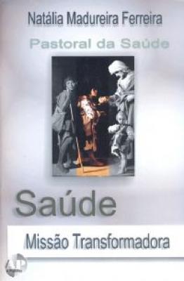 SAUDE MISSAO TRANSFORMADORA