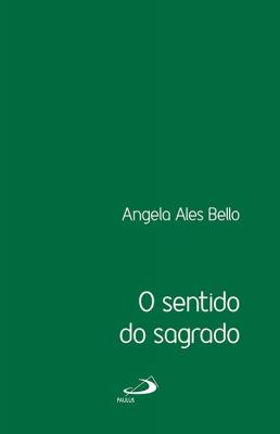 SENTIDO DO SAGRADO, O