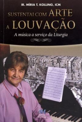 SUSTENTAI COM ARTE A LOUVACAO - A MUSICA A SERVICO DA LITURGIA - 1ª