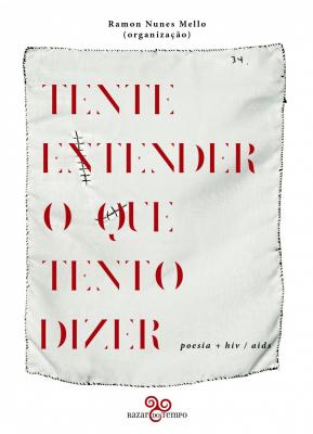 TENTE ENTENDER O QUE TENTO DIZER - POESIA + HIV AIDS